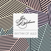 Julio Bashmore - Rhythm of Auld