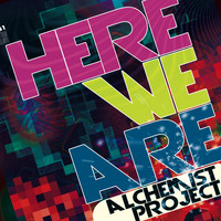 Alchemist Project - Here We Are