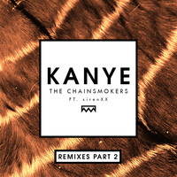 The Chainsmokers - Kanye (Remixes Part 2)