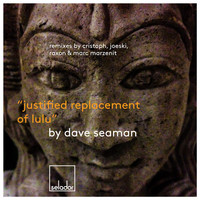 Dave Seaman - Justified Replacement of Lulu