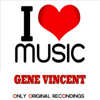 Gene Vincent - I Love Music - Only Original Recondings