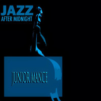 Junior Mance - Jazz After Midnight