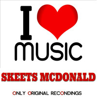Skeets McDonald - I Love Music - Only Original Recondings
