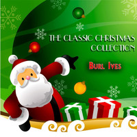 Burl Ives - The Classic Christmas Collection