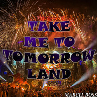 Marcel Boss - Take Me to Tomorrowland