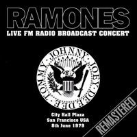 The Ramones - Live FM Radio Broadcast Concert - City Hall Plaza San Francisco USA 8th June 1979 (Remastered)