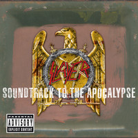 Slayer - Soundtrack To The Apocalypse (Deluxe Version [Explicit])