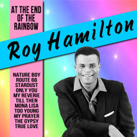 Roy Hamilton - At the End of the Rainbow