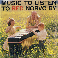 Red Norvo - Music to Listen to Red Norvo By