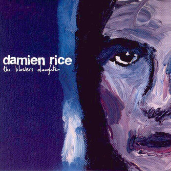 Damien Rice - The Blowers Daughters