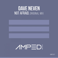 Dave Neven - Not Afraid