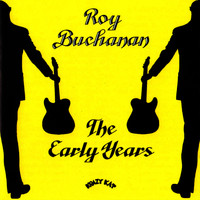 Roy Buchanan - The Early Years