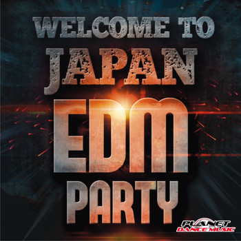 Various Artists - EDM Party. Welcome To Japan