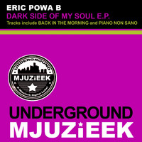 Eric Powa B - Dark Side Of My Soul E.P.