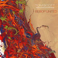 Tom Scott - Bebop United