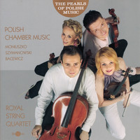 Royal String Quartet - The Pearls of Polish Music - Polish Masterpieces of Polish Chamber Music