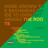 The Roots - Home Grown! The Beginner's Guide To Understanding The Roots Volume 1 and Volume 2