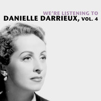 Danielle Darrieux - We're Listening To Danielle Darrieux, Vol. 4