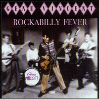 Gene Vincent - Rockabilly Fever