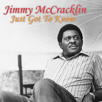 Jimmy McCracklin - Just Got to Know