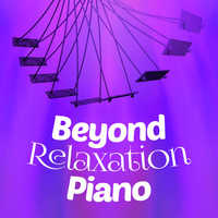 Franz Liszt - Beyond Relaxation: Piano