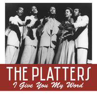The Platters - I Give You My Word