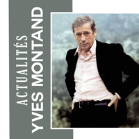 Yves Montand - Actualités