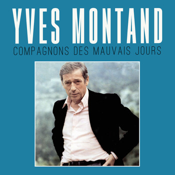 Yves Montand - Compagnons des mauvais jours