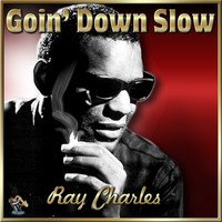 Ray Charles - Goin Down Slow- Ray Charles