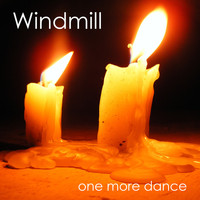 Windmill - One More Dance