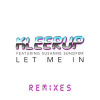 Kleerup - Let Me In - Remixes