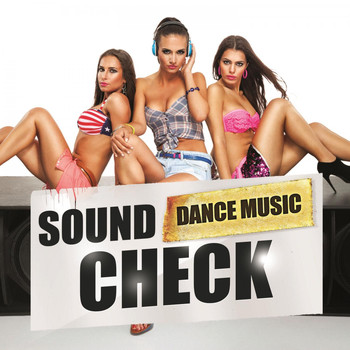Various Artists - Sound Check Dance Music