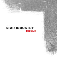 Star Industry - Eilyne - EP