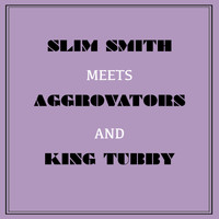 Slim Smith - Slim Smith Meets Aggrovators & King Tubby