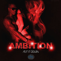 Ambition - Put It Down - Single