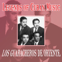 Los Guaracheros De Oriente - Legends of Cuban Music
