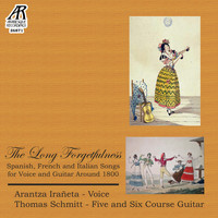 Thomas Schmitt - The Long Forgetfulness: Spanish, French and Italian Songs for Voice and Guitar Around 1800