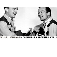 The Wilburn Brothers - We're Listening to the Wilburn Brothers, Vol. 2