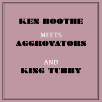 Ken Boothe - Ken Boothe Meets Aggrovators and King Tubby