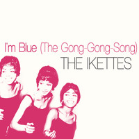 The Ikettes - I'm Blue (The Gong-Gong-Song)