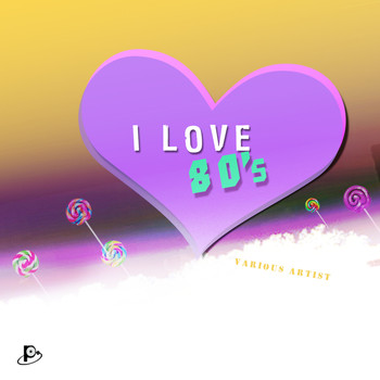 Various Artists - I Love 80's