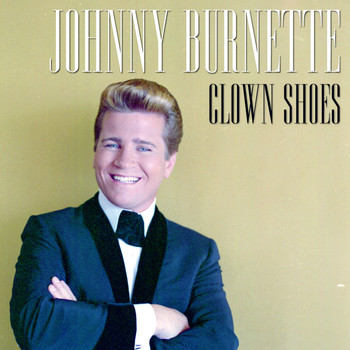 Johnny Burnette - Clown Shoes