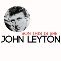 John Leyton - Son This Is She