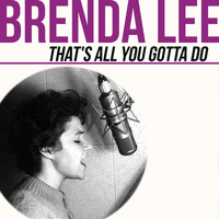Brenda Lee - That's All You Gotta Do