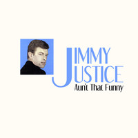 Jimmy Justice - Aun't That Funny