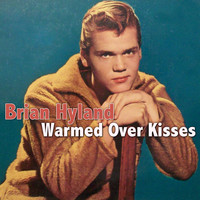 Brian Hyland - Warmed over Kisses
