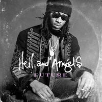 FUTURE - Hell and Angels