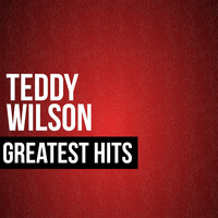 Teddy Wilson - Teddy Wilson Greatest Hits