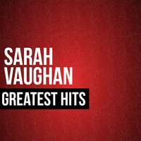 Sarah Vaughan - Sarah Vaughan Greatest Hits
