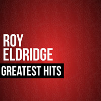 Roy Eldridge - Roy Eldridge Greatest Hits